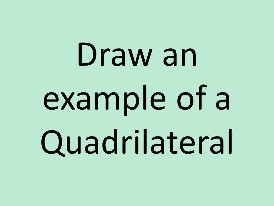 Draw an example of a Quadrilateral