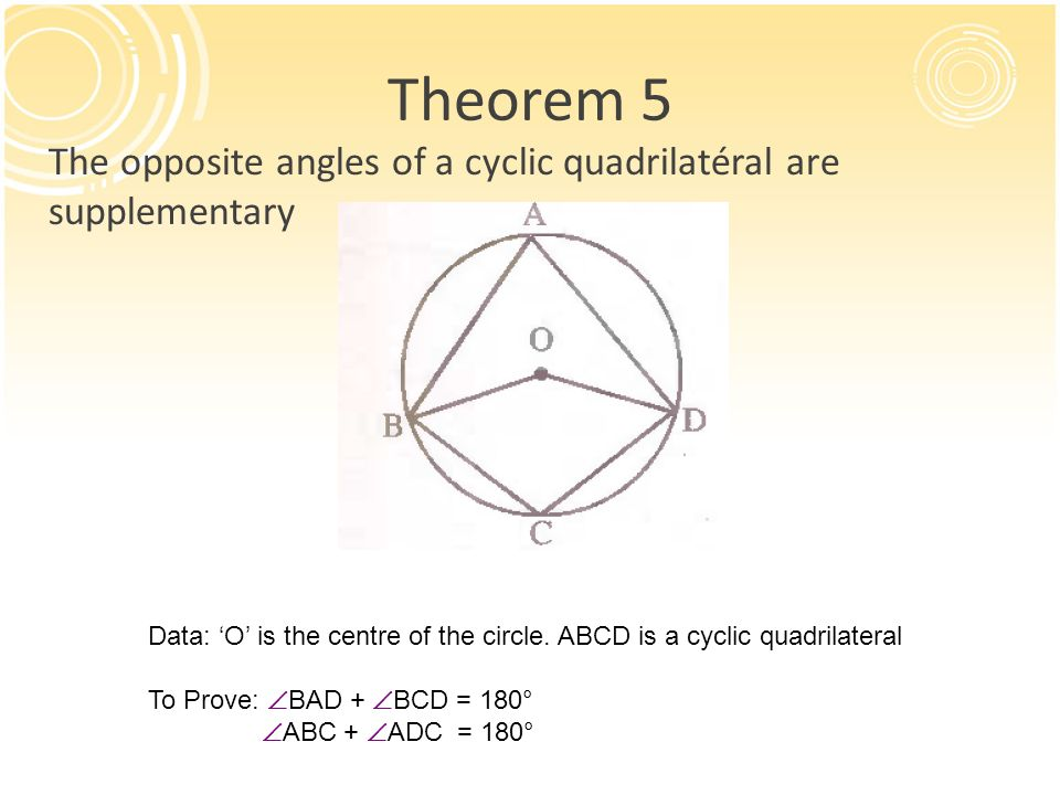 Chapter xiii cyclic quadrilateral ppt video online download theorem 5 the opposite angles of a cyclic quadrilatral are supplementary data o ccuart Choice Image