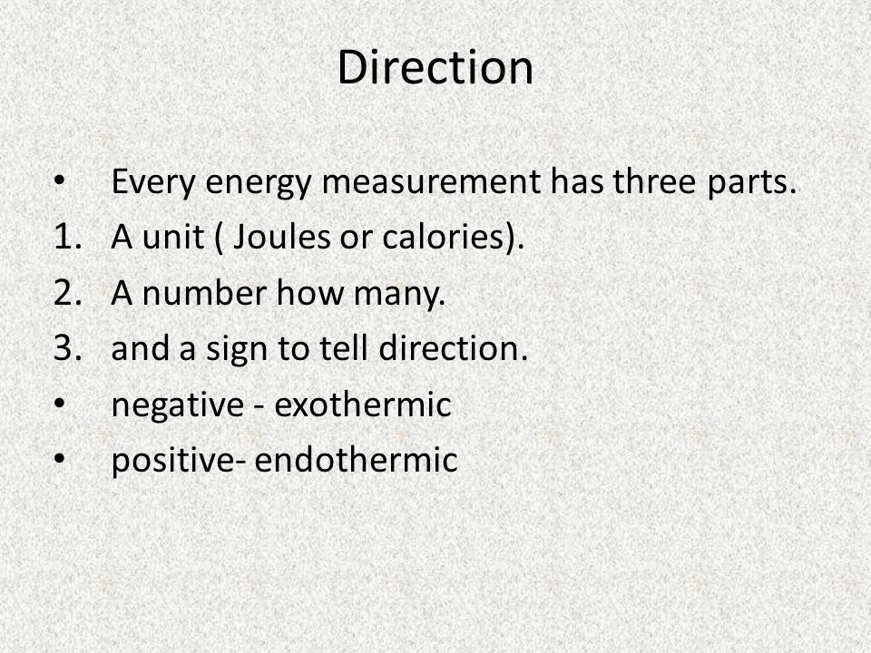 Direction Every energy measurement has three parts.