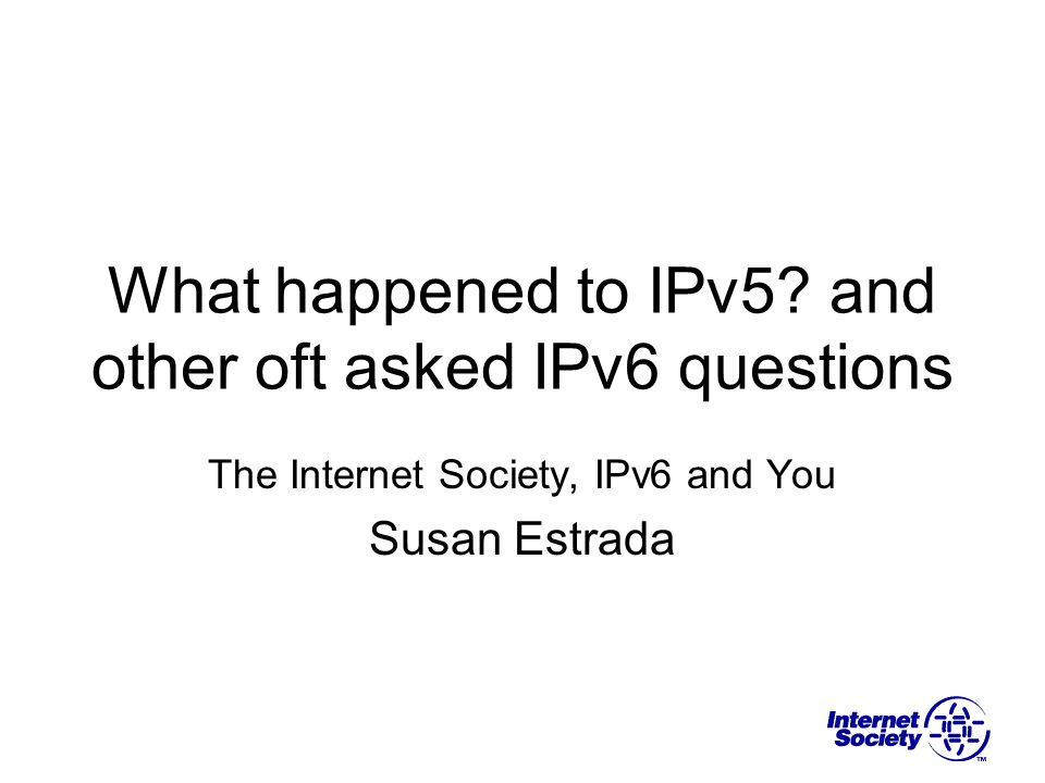 What happened to IPv5 and other oft asked IPv6 questions