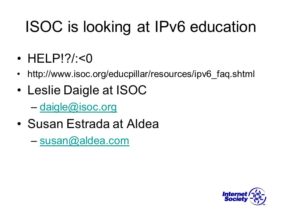 ISOC is looking at IPv6 education