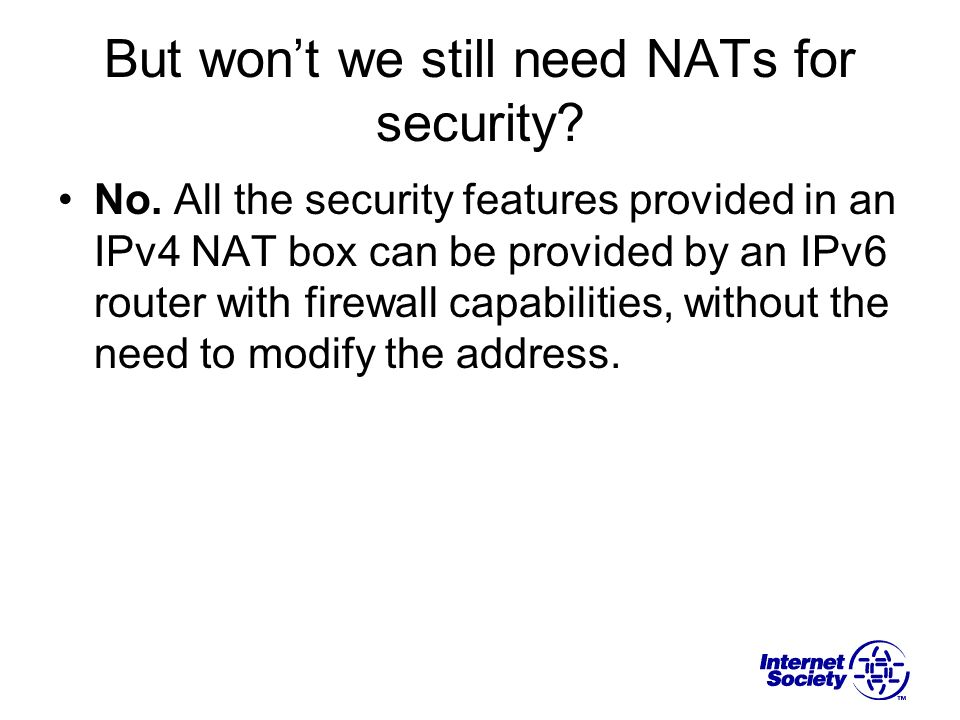 But won't we still need NATs for security