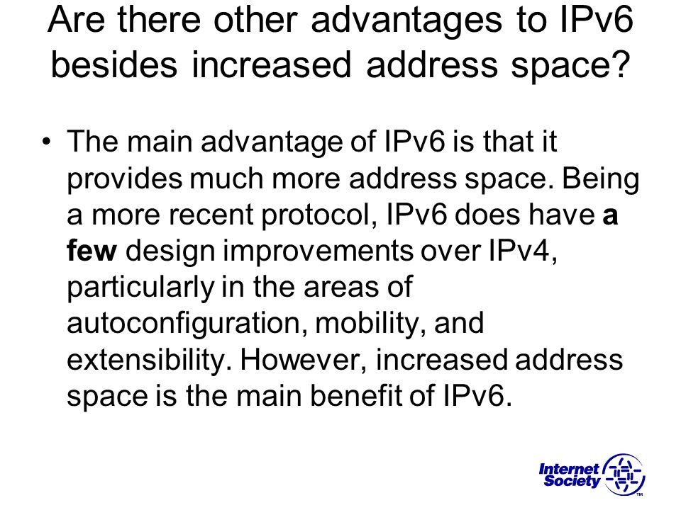 Are there other advantages to IPv6 besides increased address space