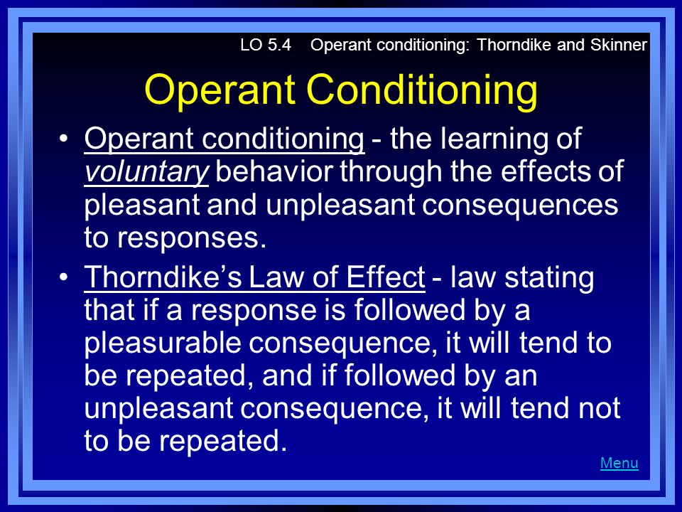 LO 5.4 Operant conditioning: Thorndike and Skinner