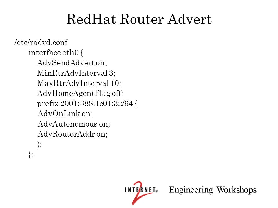 RedHat Router Advert /etc/radvd.conf interface eth0 {