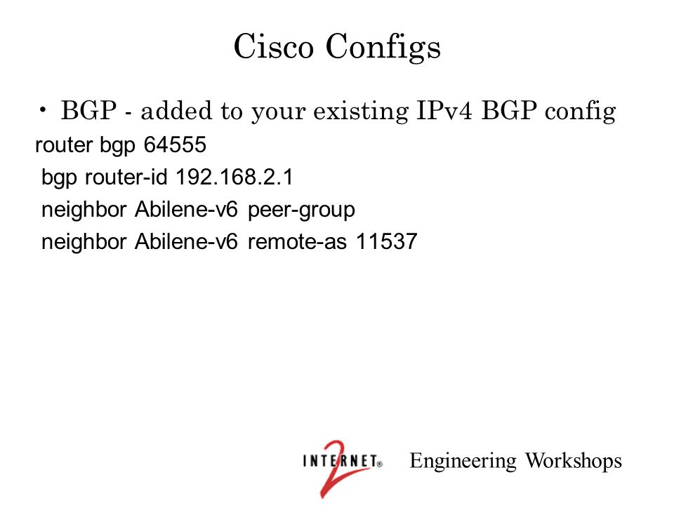 Cisco Configs BGP - added to your existing IPv4 BGP config