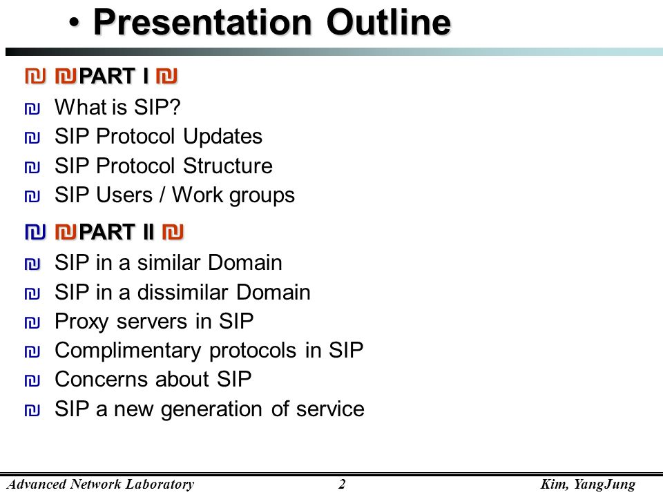 Presentation Outline ₪ PART I ₪ ₪ PART II ₪ What is SIP