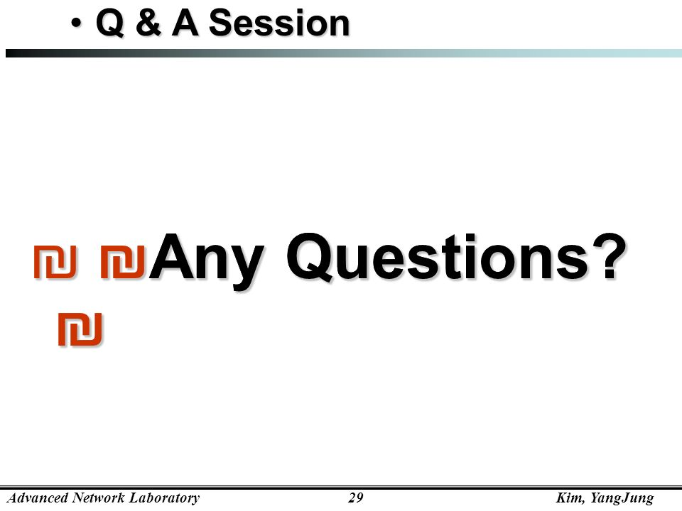 ₪ Any Questions ₪ ₪ Any Questions ₪ Q & A Session