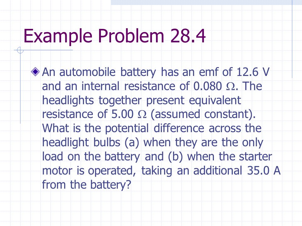 5 Example Problem 28 4 An Automobile Battery Has Emf Of 12 6