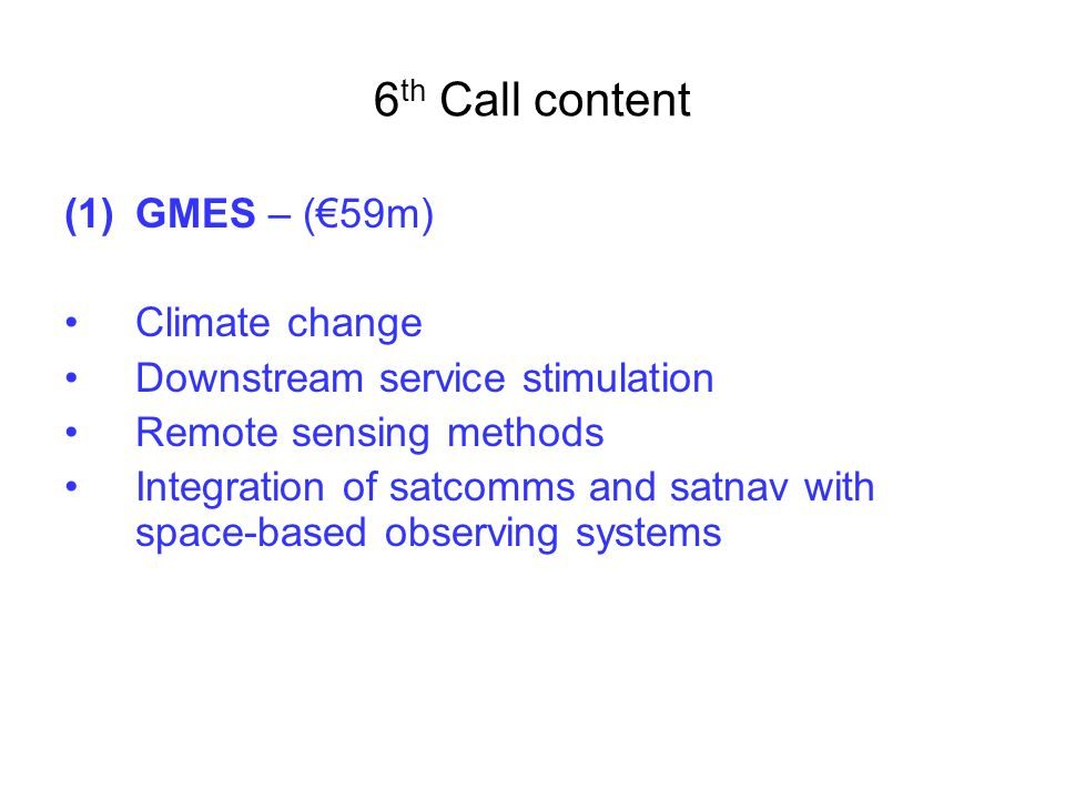 6th Call content GMES – (€59m) Climate change