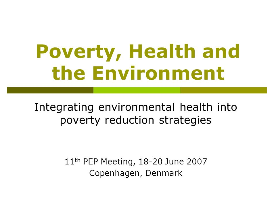 Poverty, Health and the Environment
