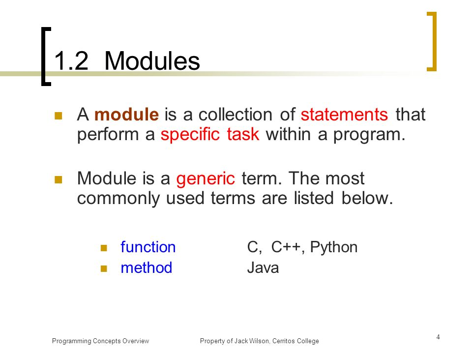 1.2 Modules A module is a collection of statements that perform a specific task within a program.
