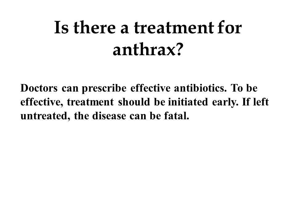 a description of the causes and treatment of anthrax bacterium Anthrax is an infectious disease caused due to a bacterium called bacillus anthracis infection in humans most often involves the skin, gastrointestinal tract, or lungs infection in humans most often involves the skin, gastrointestinal tract, or lungs.