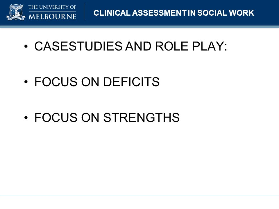 CLINICAL ASSESSMENT IN SOCIAL WORK