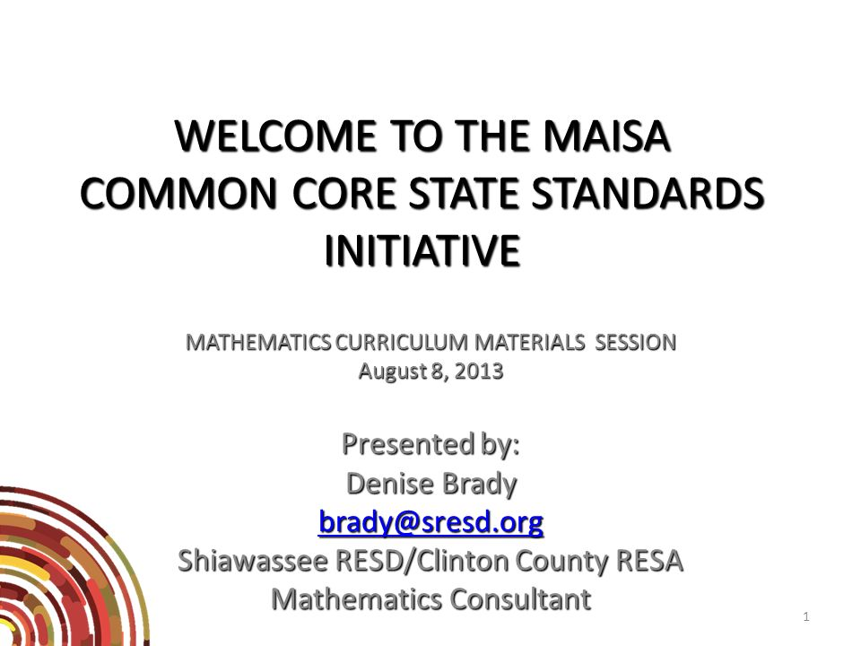 WELCOME TO THE MAISA COMMON CORE STATE STANDARDS INITIATIVE