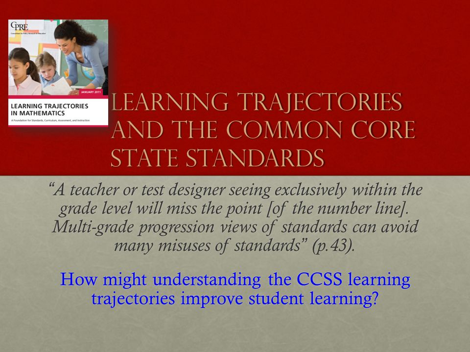 Learning Trajectories and the Common Core State Standards