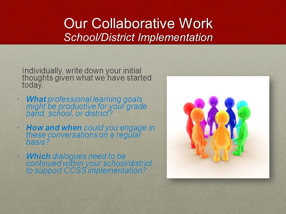 Our Collaborative Work School/District Implementation