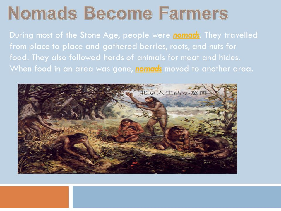 Nomads Become Farmers