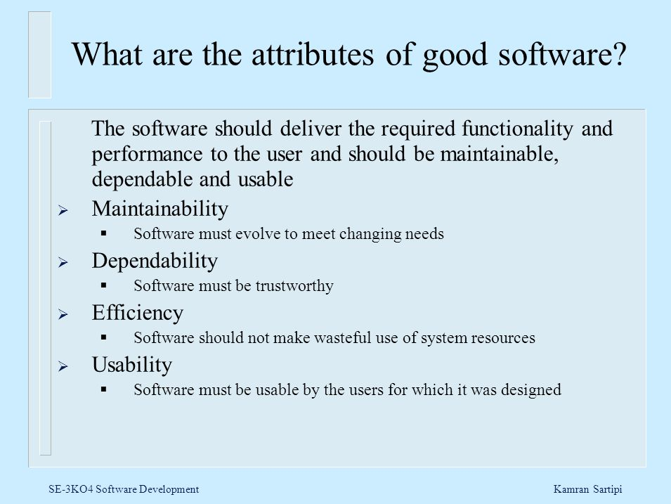 What are the attributes of good software