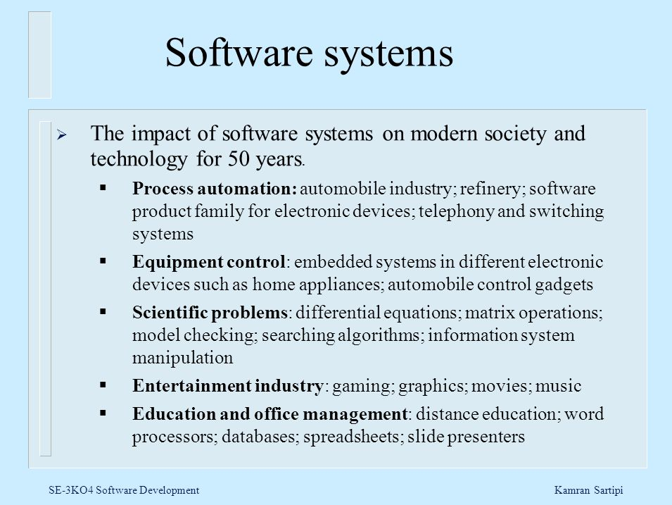 Software systems The impact of software systems on modern society and technology for 50 years.