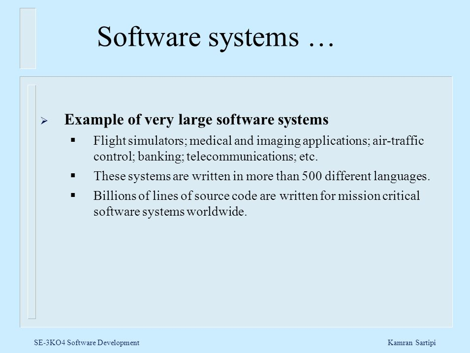 Software systems … Example of very large software systems