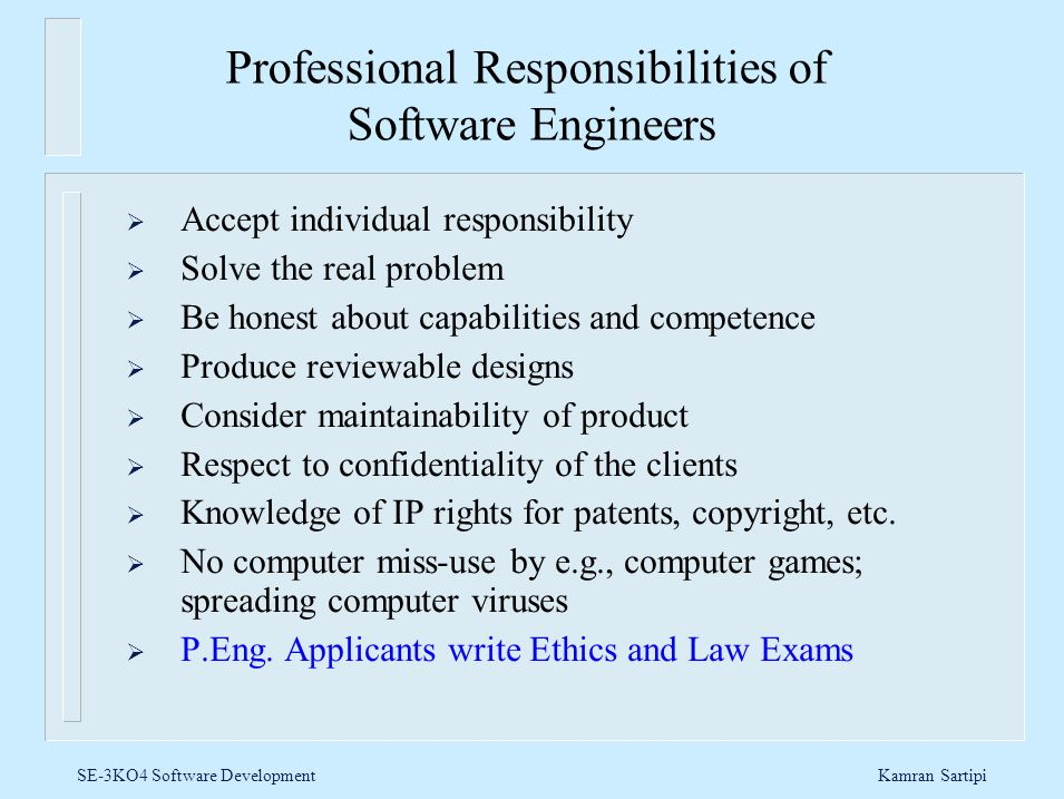 Professional Responsibilities of Software Engineers