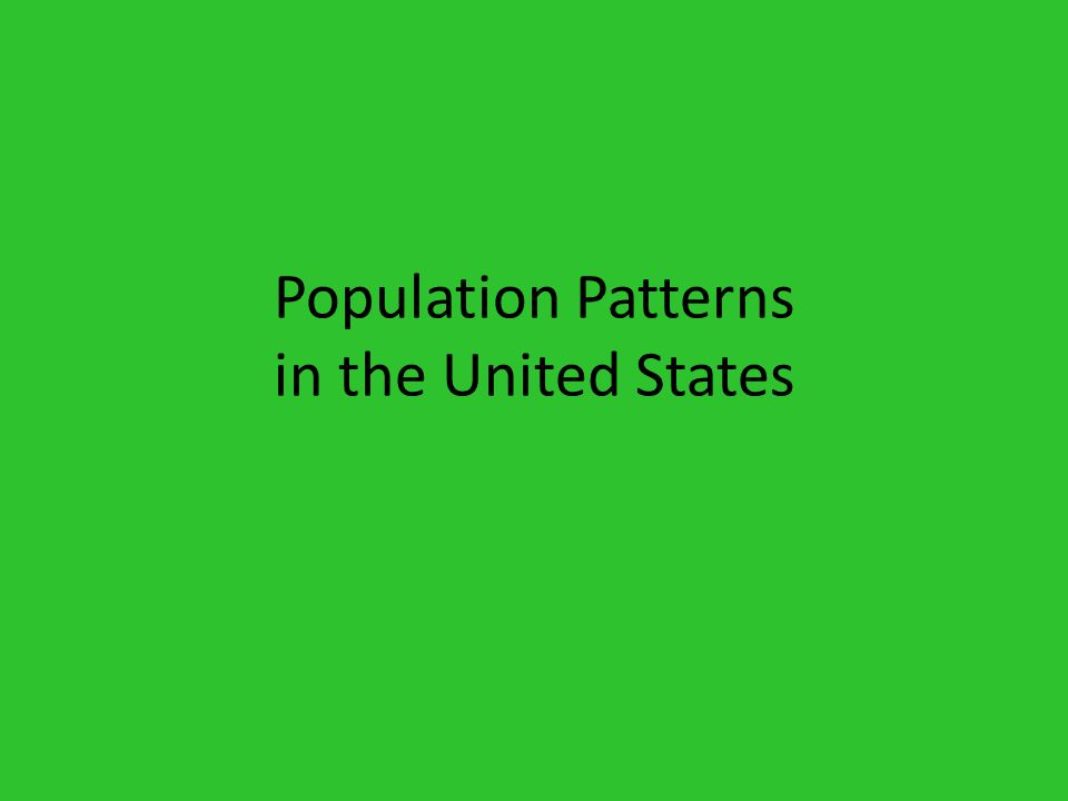 Population Patterns in the United States