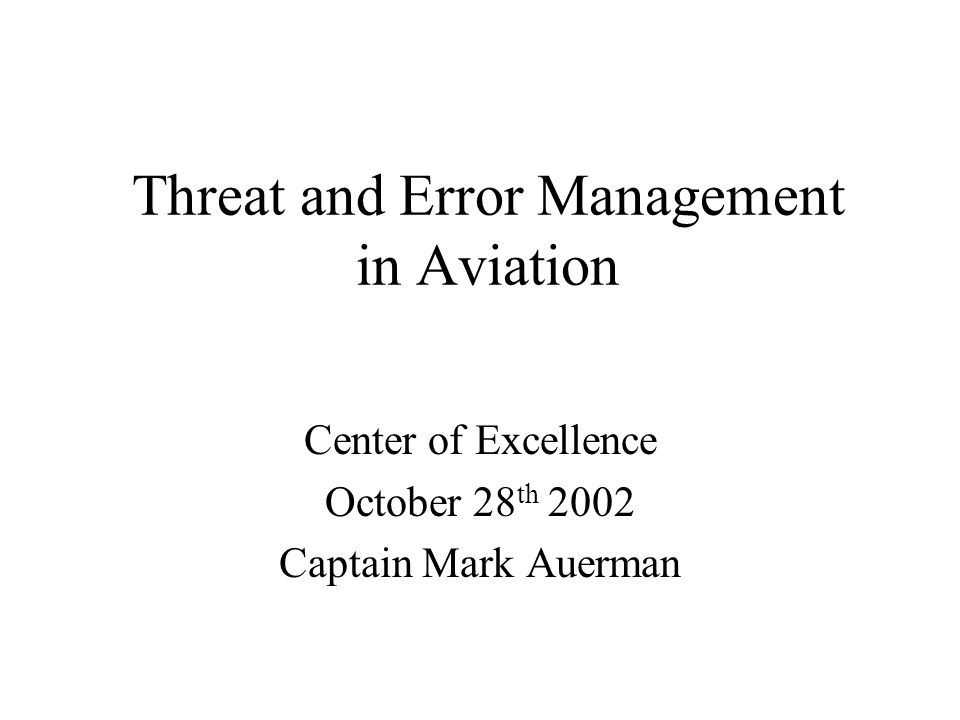 Threat and Error Management in Aviation