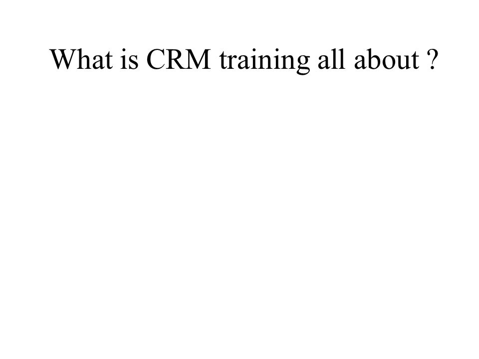 What is CRM training all about
