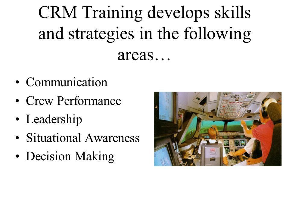 CRM Training develops skills and strategies in the following areas…