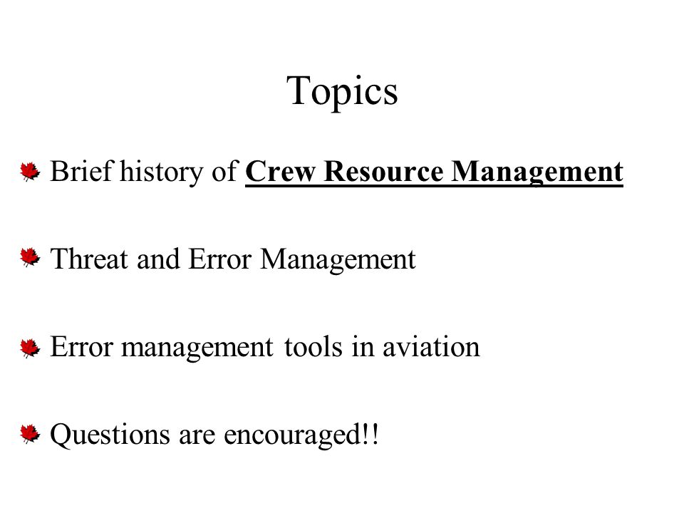 Topics Brief history of Crew Resource Management
