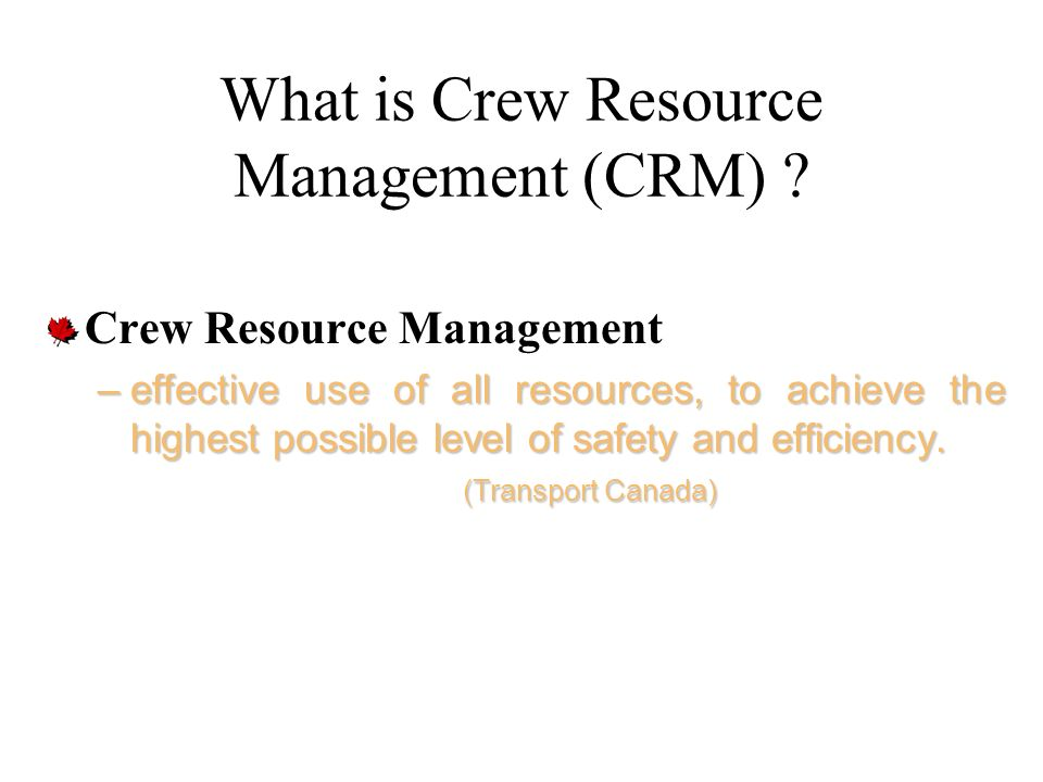 What is Crew Resource Management (CRM)