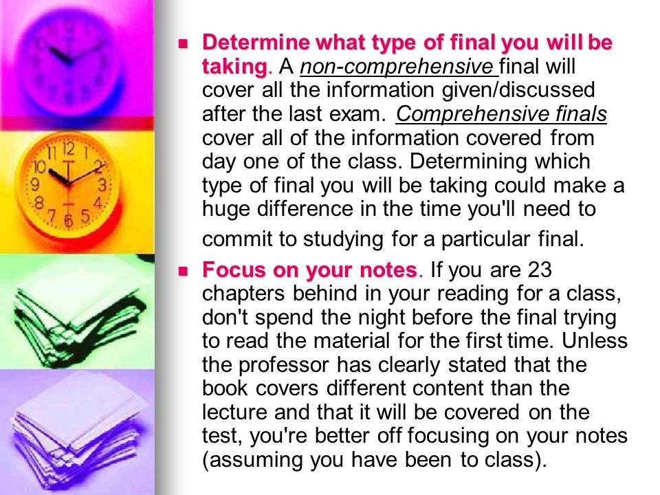Determine what type of final you will be taking