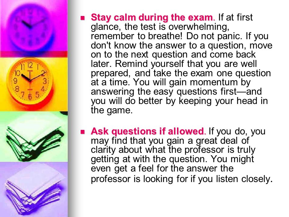 Stay calm during the exam