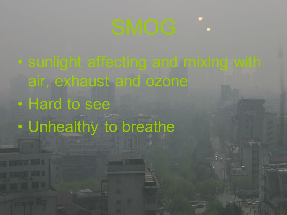 SMOG sunlight affecting and mixing with air, exhaust and ozone