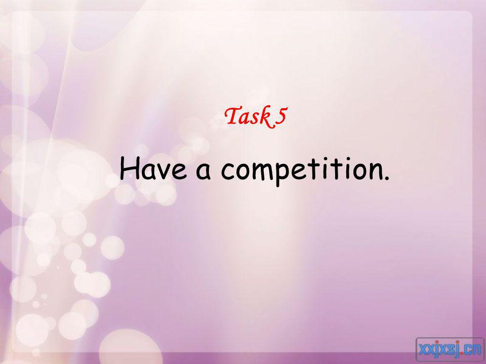 Task 5 Have a competition.