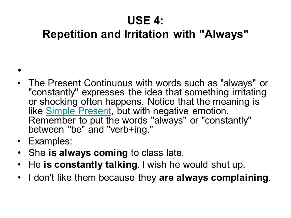 USE 4: Repetition and Irritation with Always