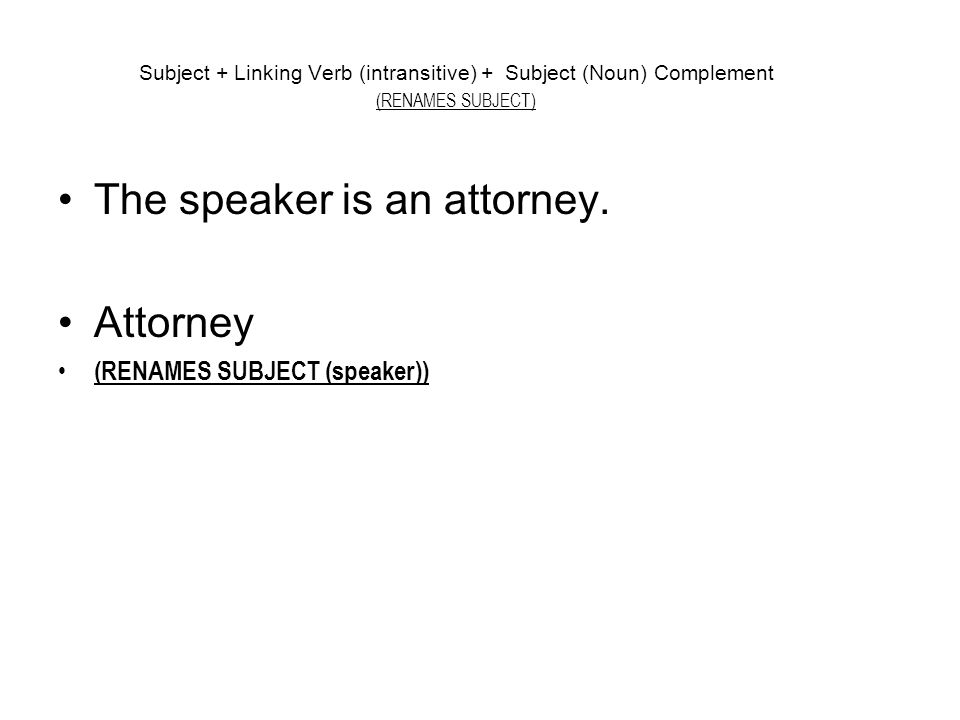 The speaker is an attorney. Attorney
