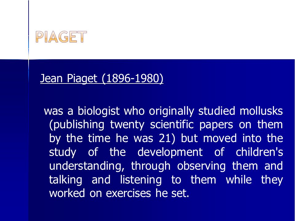 jean piaget 2 essay Jean piaget's theory of cognitive development cognition refers to the brain process of thinking and reasoning - jean piaget's theory of cognitive development essay introduction knowing or perceiving as an act distinct from emotion or feelings.