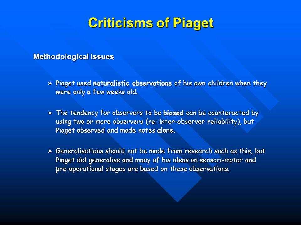 Criticisms of Piaget Methodological issues