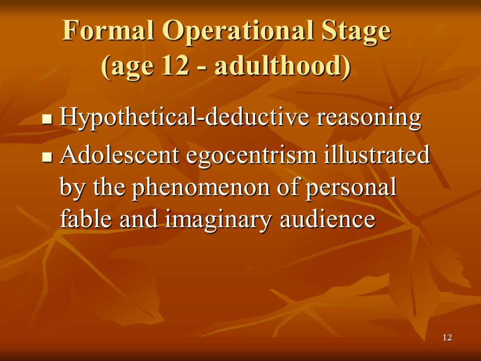 Formal Operational Stage (age 12 - adulthood)