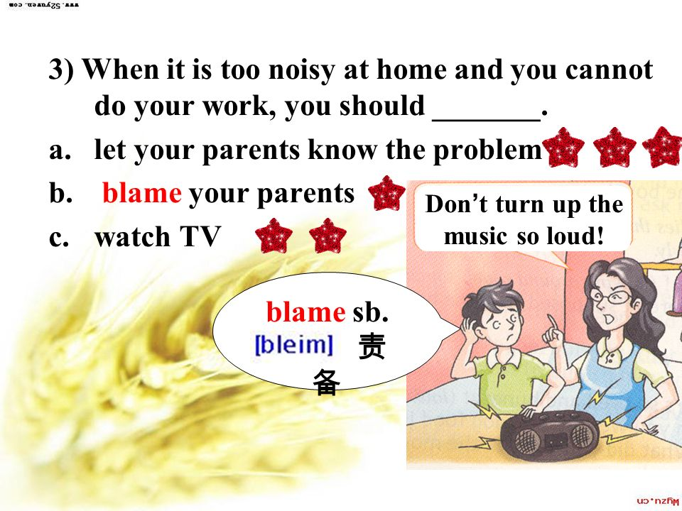 let your parents know the problem blame your parents watch TV