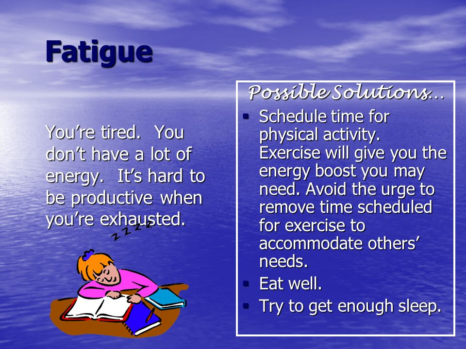 Fatigue Possible Solutions…