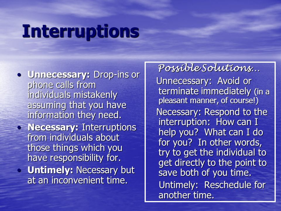 Interruptions Possible Solutions…