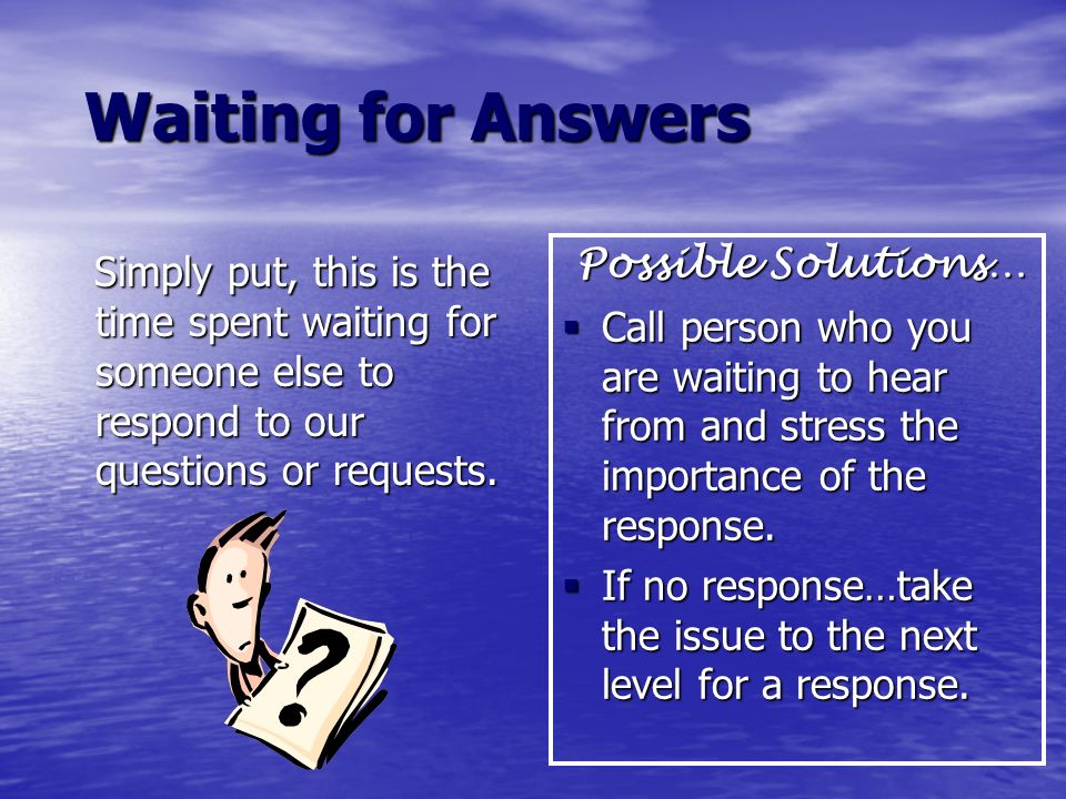 Waiting for Answers Possible Solutions…