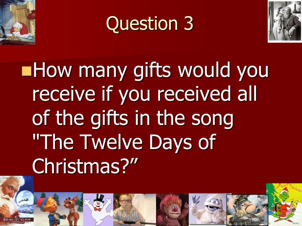 How Many Gifts Are In The Twelve Days Of Christmas.Christmas Trivia Game Ppt Video Online Download