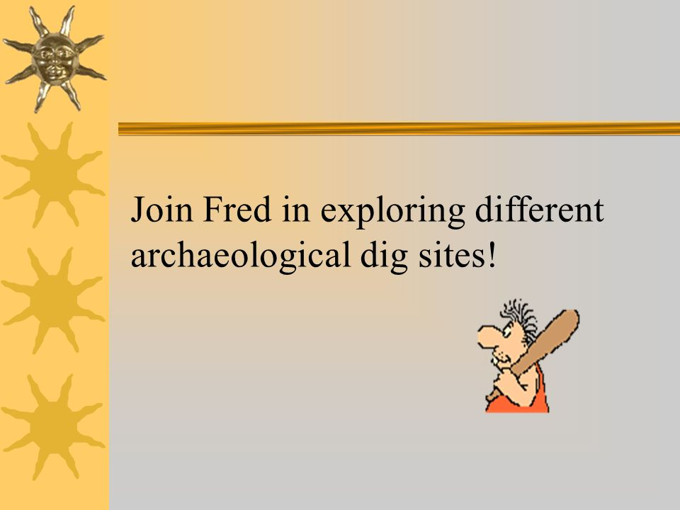 Join Fred in exploring different