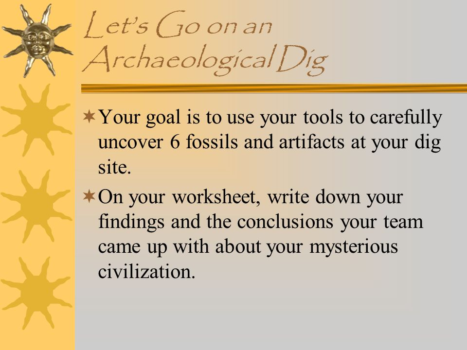 Let's Go on an Archaeological Dig