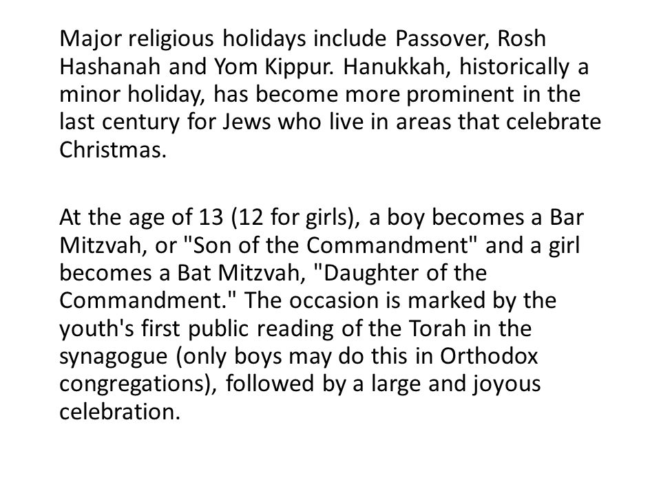 Major religious holidays include Passover, Rosh Hashanah and Yom Kippur.