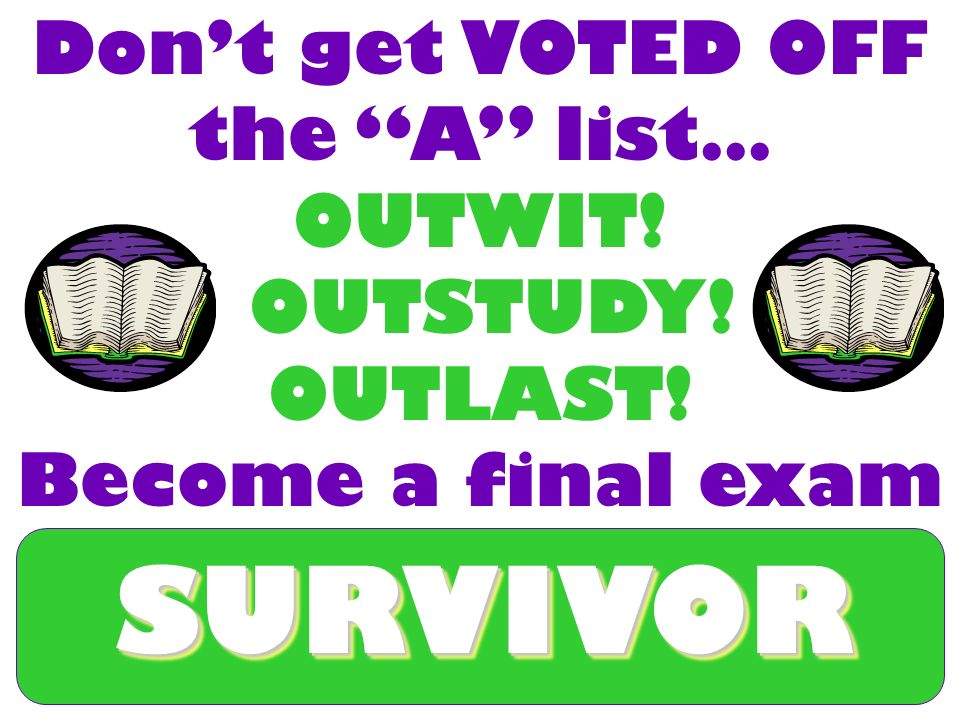 Don't get VOTED OFF the A list…